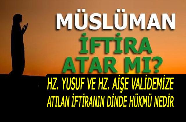 Müslüman İftira atar mı?