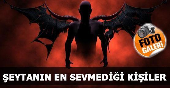 Şeytanın En Sevmediği Kişiler