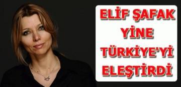 Elif Şafak yine Türkiye'yi eleştirdi