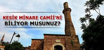 Kesik Minare Camii'ni biliyor musunuz?