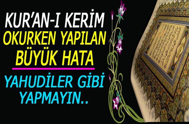 Kuran-ı kerim okurken yapılan büyük hata