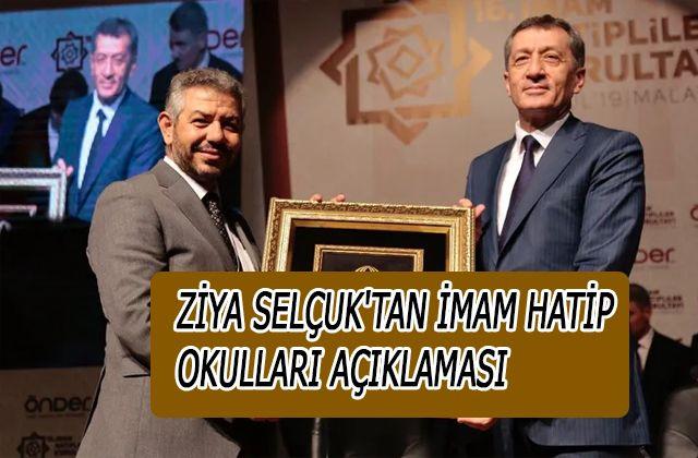 Milli Eğitim Bakanı Ziya Selçuk'tan imam hatip okulları açıklaması
