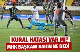 Alanyaspor Fenerbahçe maçında kural hatası var mı? MHK Başkanı Zekeriya Alp noktayı koydu