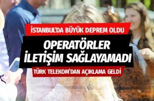 İstanbul'da deprem oldu! Operatörler hizmet veremedi Telekom'dan anca açıklama geldi