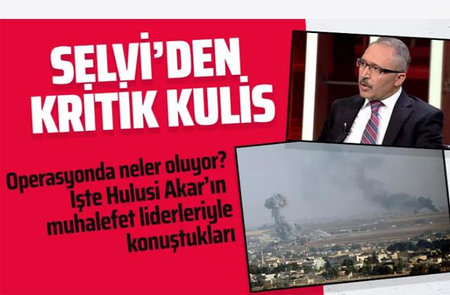 Abdulkadir Selvi'den kritik kulis bilgisi: Barış Pınarı Harekatı'nın ucu açık