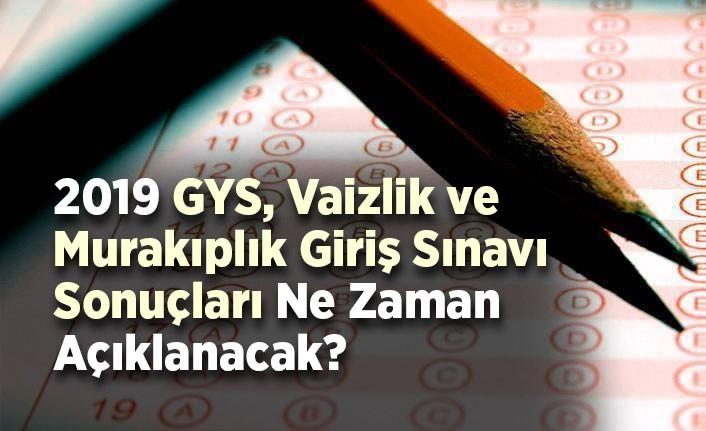 2019 GYS, Vaizlik ve Murakıplık Giriş Sınavı sonuçları ne zaman açıklanacak?