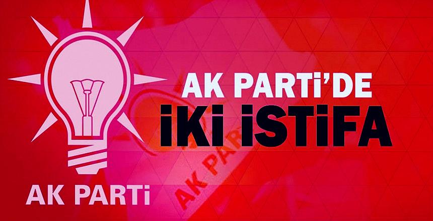 AK Parti'de iki istifa