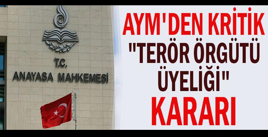 """AYM'den kritik """"terör örgütü üyeliği"""" kararı"""