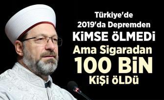Erbaş: Türkiye'de 2019'da depremden kimse ölmedi ama sigaradan 100 bin kişi öldü