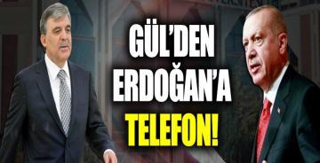 Abdullah Gül'den Erdoğan'a telefon!