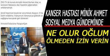 Kanser Hastası Ahmet Ataç sosyal medya gündeminde