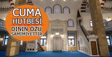 """29 Kasım 2019 tarihli Diyanet Cuma Hutbesi """"Dinin Özü Samimiyettir"""""""