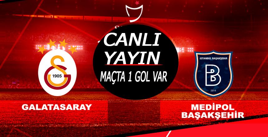 Galatasaray Başakşehir Maçı goller ve önemli anlar