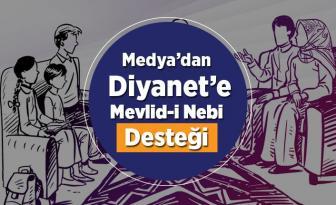 Medyadan Diyanet'e Mevlid-i Nebi desteği