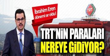 TRT'nin paraları nereye gidiyor?