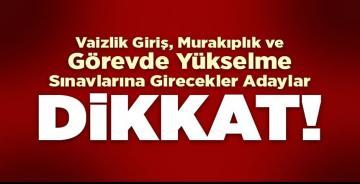 Sınava girecek adaylar DİKKAT!
