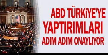 ABD Türkiye'ye yaptırımları adım adım onaylıyor