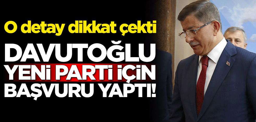 Ahmet Davutoğlu yeni parti için başvuru yaptı! O detay dikkat çekti