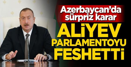 Azerbaycan'da sürpriz karar! Aliyev parlamentoyu feshetti