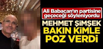 Babacan'ın partisine geçeceği söyleniyordu! Mehmet Şimşek bakın kimle poz verdi!