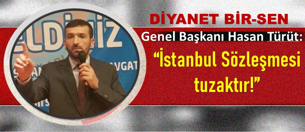İSTANBUL SÖZLEŞMESİ'NE KARŞIYIZ!