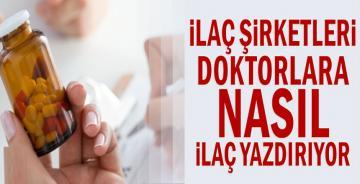 İlaç şirketleri doktorlara nasıl ilaç yazdırıyor