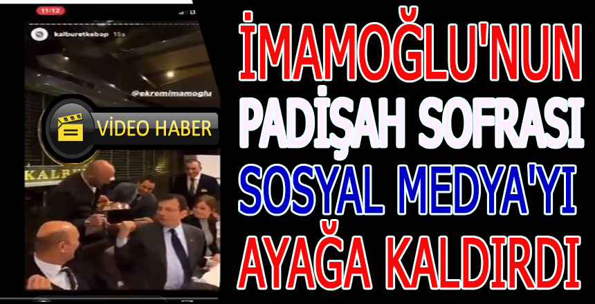 İmamoğlu'nun padişah sofrası sosyal medya'yı ayağa kaldırdı