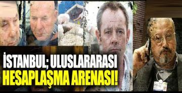 İstanbul uluslararası hesaplaşma arenası