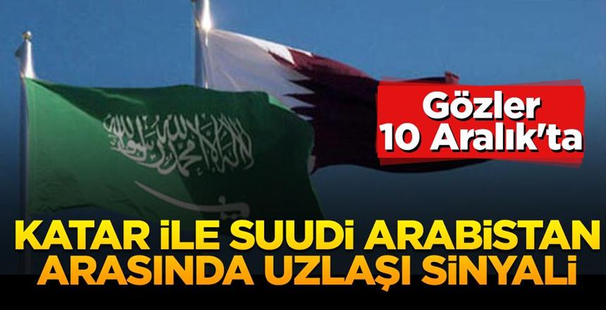 Katar ile Suudi Arabistan arasında uzlaşı sinyali! Gözler 10 Aralık'ta