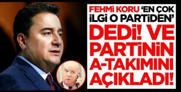 Fehmi Koru 'En çok ilgi o partiden' dedi! Babacan'ın A-Takımını açıkladı