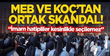 MEB ile Koç'tan ortak skandal: İmam hatipliler kesinlikle seçilemez!