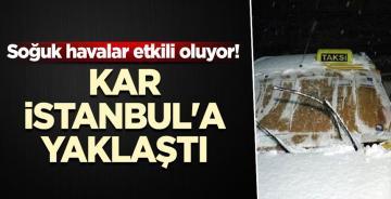 Soğuk havalar etkili oluyor! Kar İstanbul'a yaklaştı