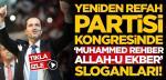 Yeniden Refah Partisi kongresinde 'Muhammed rehber, Allah-u Ekber' sloganları