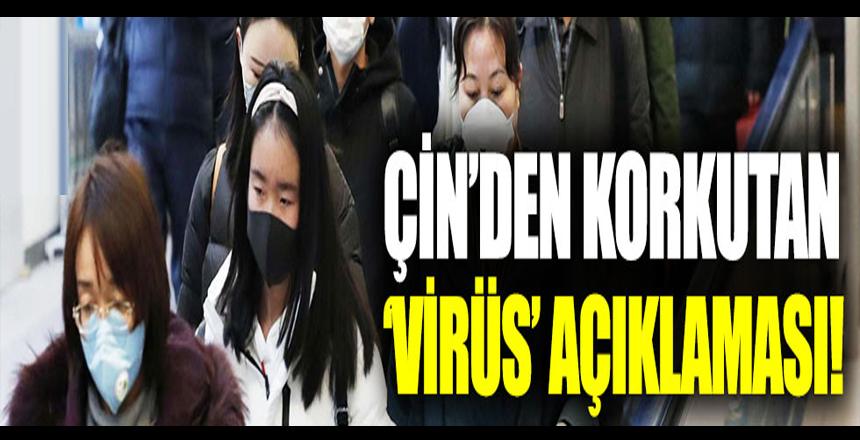 Çin'den korkutan 'virüs' açıklaması
