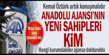 Anadolu Ajansı'nın yeni sahipleri kim