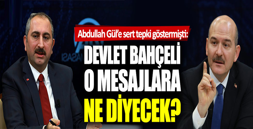 Devlet Bahçeli, Süleyman Soylu ve Abdülhamit Gül'e tepki gösterecek mi?