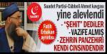 Saadet Partisi-Cübbeli Ahmet kavgası yine alevlendi