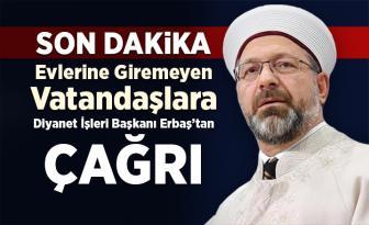 Diyanet İşleri Başkanı Erbaş, evlerine giremeyen vatandaşları uygun camilere davet etti