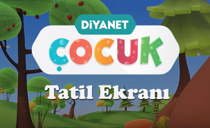 Diyanet TV'den çocuklar için Tatil Ekranı
