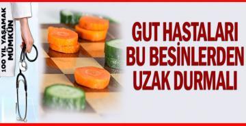Gut hastaları bu besinlerden uzak durmalı