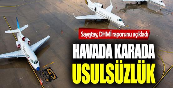 Sayıştay, DHMİ raporunu açıkladı