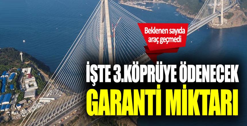 Yavuz Sultan Selim Köpsüsü'ne 'garanti' için ödenecek miktar belli oldu