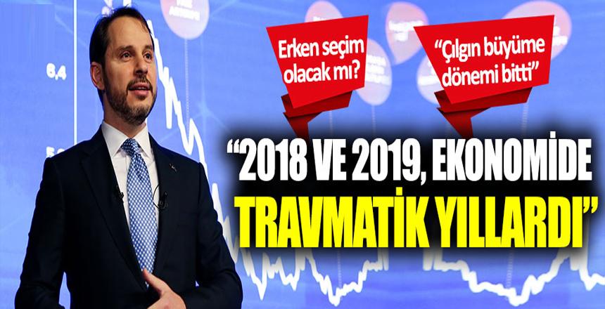 """Berat Albayrak: """"2018 ve 2019, ekonomide travmatik yıllardı"""""""