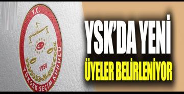 YSK'da yeni üyeler belirleniyor