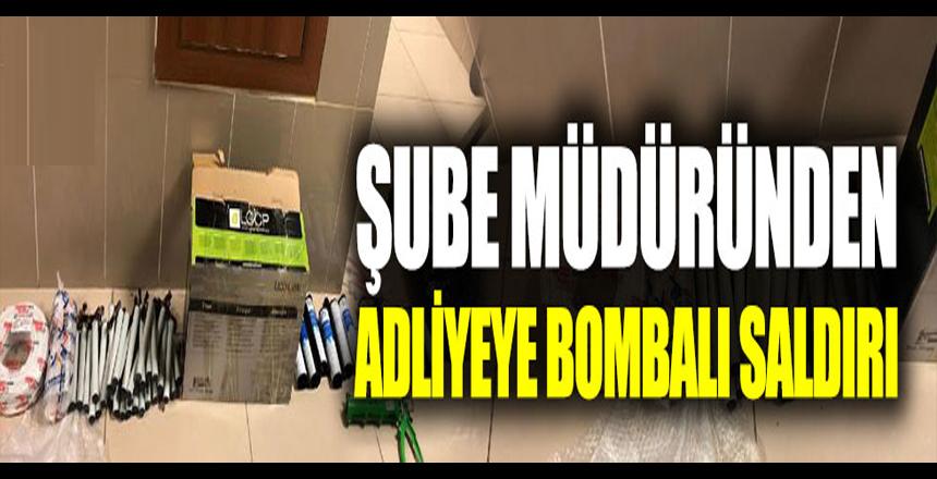 Şube müdüründen adliyeye bombalı saldırı hazırlığı