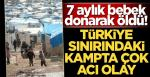 Türkiye sınırındaki kampta çok acı olay!