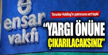 Mustafa Sönmez'den Torunlar Holding'in patronuna sert tepki!