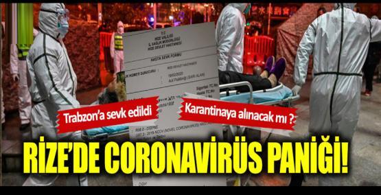 Rize'de Coronavirüs paniği!