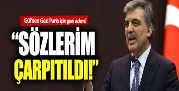 """Abdullah Gül'den geri adım: """"Sözlerim çarpıtıldı"""""""